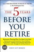 The 5 Years Before You Retire, Updated Edition