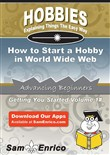 How to Start a Hobby in World Wide Web