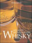 Atlante mondiale del whisky. Ediz. illustrata
