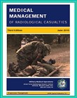 Medical Management of Radiological Casualties: Third Edition 2010 - Ionizing Radiation and Radionuclide Emergency Treatment, Acute Radiation Syndrome, Skin Injuries, Decontamination, Delayed Effects