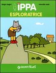 Ippa esploratrice. Ediz. illustrata