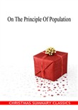 On The Principle Of Population [Christmas Summary Classics]