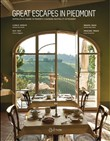 Great escapes in Piedmont. Ospitalità di charme in Piemonte-Charming hospitality in Piedmont. Ediz. bilingue