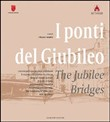 ponti del giubileo­The jubilee bridges