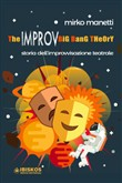 The Improv Big Bang Theory. Storia dell'improvvisazione teatrale
