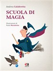 Scuola di magia. Ediz. illustrata. Con CD-Audio
