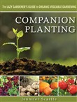 Companion Planting - The Lazy Gardener's Guide to Organic Vegetable Gardening