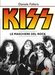 Kiss. Le maschere del rock