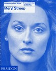 meryl streep. anatomy of ...