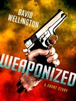 Weaponized: A Short Story
