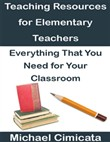 Teaching Resources for Elementary Teachers: Everything That You Need for Your Classroom