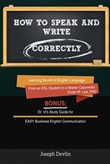 How to Speak and Write Correctly (Annotated) - Learning the Art of English Language from an ESL Student to a Master Copywriter