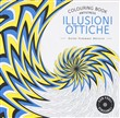 Illusioni ottiche. Colouring book antistress