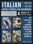 Italian Short Stories for Beginners - English Italian - (4 Books in 1 Super Pack)