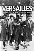 1919 Versailles: The End of the War to End All Wars