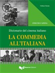 La commedia all'italiana. Dizionario del cinema italiano