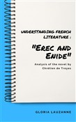 "Understanding French literature : ""Erec and Enide"""