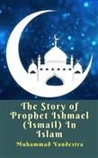 the story of prophet ishm...
