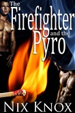 The Firefighter and the Pyro