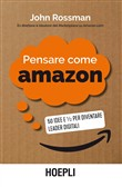 Pensare come Amazon. 50 idee e ½ per diventare leader digitali