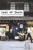 Soul of Tokyo. A guide to 30 exceptional experiences