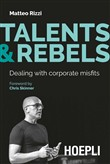 Talents & rebels. Dealing with corporate misfits