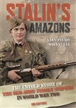 Stalin's Amazons. The untold story of the Red Army female snipers in World War II