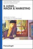 Il lusso magia e marketing