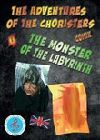 The monster of the labyrinth. The adventures of the choristers