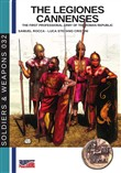 The legiones Cannenses. The first professionla army of the Roman republic. Ediz. illustrata