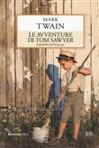 Le avventure di Tom Sawyer. Ediz. integrale