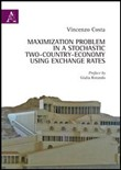 Maximization problem in a Stochastic two-country-economy using exchange rates