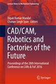 CAD/CAM, Robotics and Factories of the Future