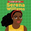 i look up to... serena wi...