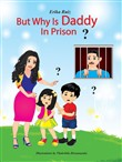 But Why is Daddy in Prison?