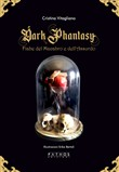 Dark phantasy. Fiabe del macabro e dell'assurdo. Gold edition