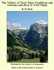 The Valleys of Tirol: Their Traditions and Customs and How to Visit Them