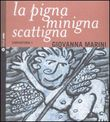 La pigna minima scattigna. Con CD Audio