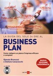 La guida del Sole 24 Ore al Business plan. Come redigere un piano d'impresa efficace e completo. Con CD-ROM