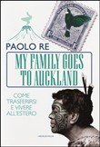 My family goes to Auckland. Nuova Zelanda. Come trasferirsi e vivere all'estero