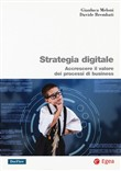 Strategia digitale. Accrescere il valore dei processi di business