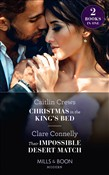 Christmas In The King's Bed / Their Impossible Desert Match: Christmas in the King's Bed / Their Impossible Desert Match (Mills & Boon Modern)