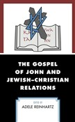 The Gospel of John and Jewish–Christian Relations