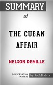Summary of The Cuban Affair by Nelson DeMille | Conversation Starters