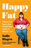 happy fat: taking up spac...