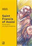 Saint Francis of Assisi. At the dawn of a joyful existence