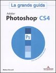 Adobe Photoshop CS4. La grande guida. Con CD-ROM