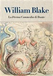 William Blake. I disegni per la Divina Commedia di Dante