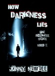 How Darkness Lies: Book 3 : Darkness Awakes - the Series