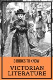 3 Books To Know: Victorian Literature